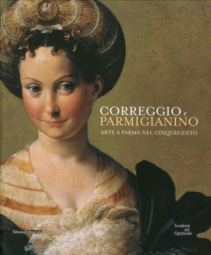 Correggio e Parmigianino. Arte a Parma nel Cinquecento.