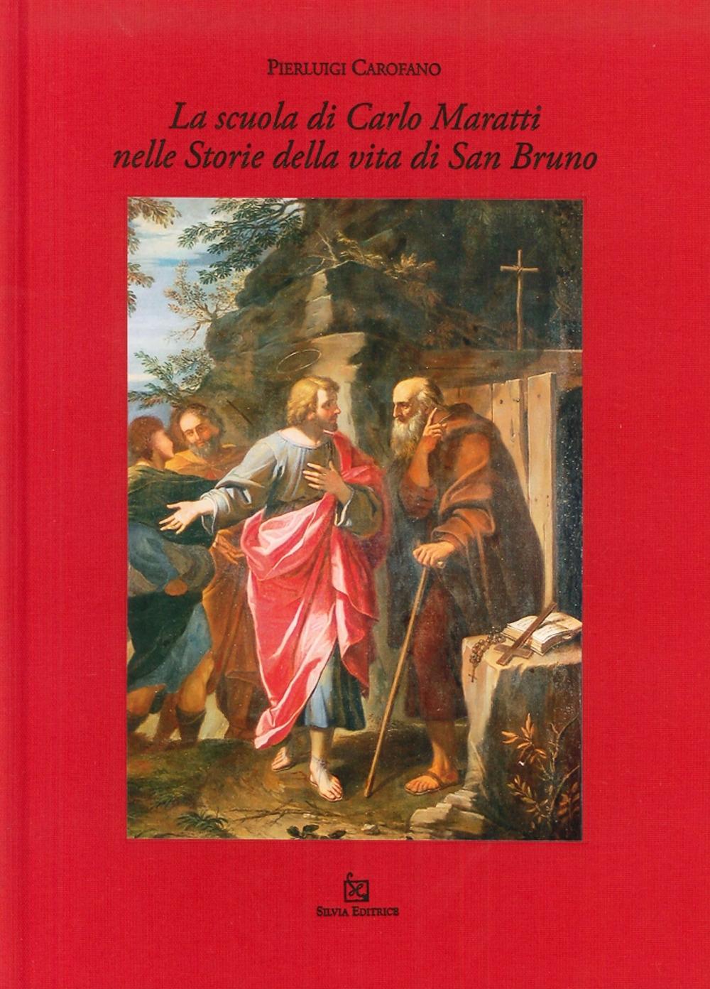 La Scuola di Carlo Maratti nelle Storie della Vita di San Bruno. Una Proposta per Girolamo Pesci (1684-1759) con un'Appendice Su François Chauveau