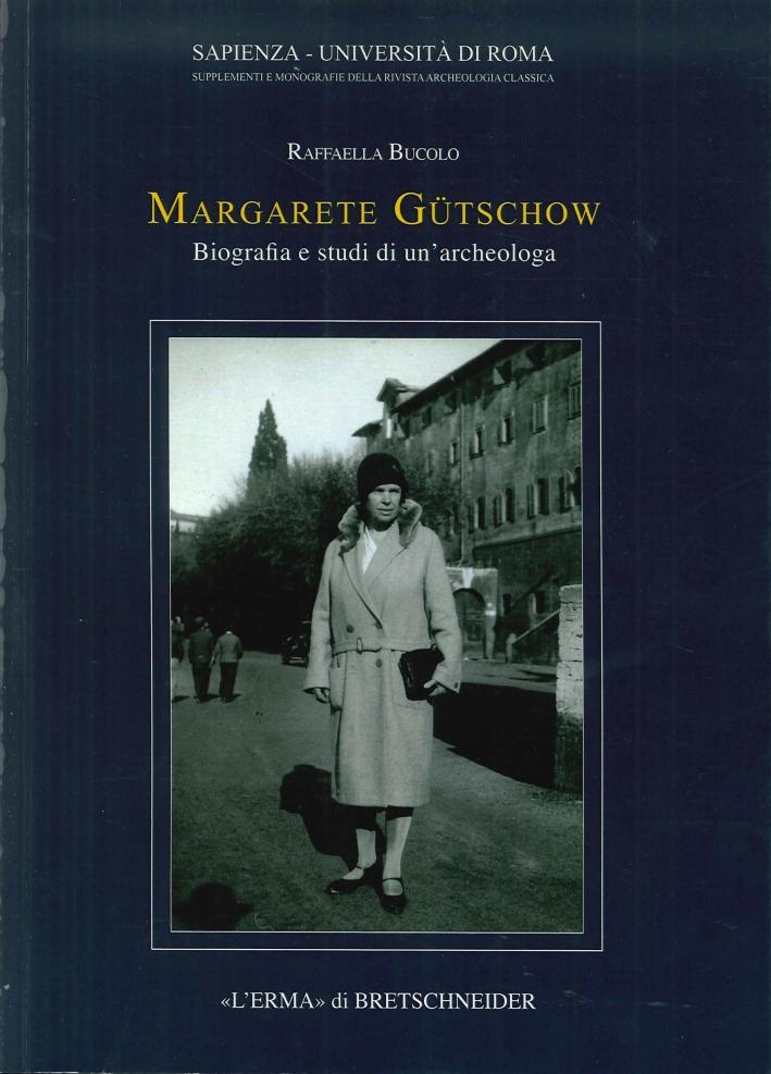 Margarete Gütschow. Biografia e Studi di un'Archeologa