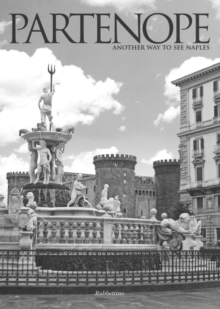 Partenope. Another Way To See Naples. Ediz. Italiana e Inglese