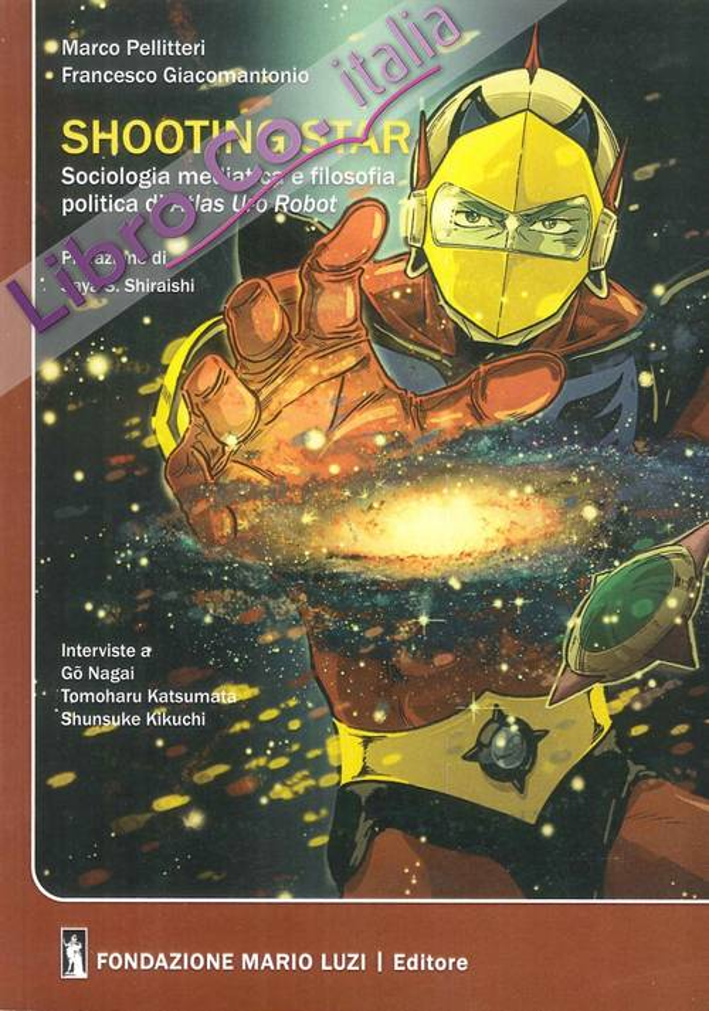 Shooting star. Sociologia mediatica e filosofia politica di Atlas Ufo Robot