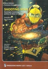 Shooting star. Sociologia mediatica e filosofia politica di Atlas Ufo Robot.
