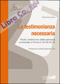 La testimonianza necessaria. Paolo, testimone della salvezza universale a Roma in AT 28, 16-31