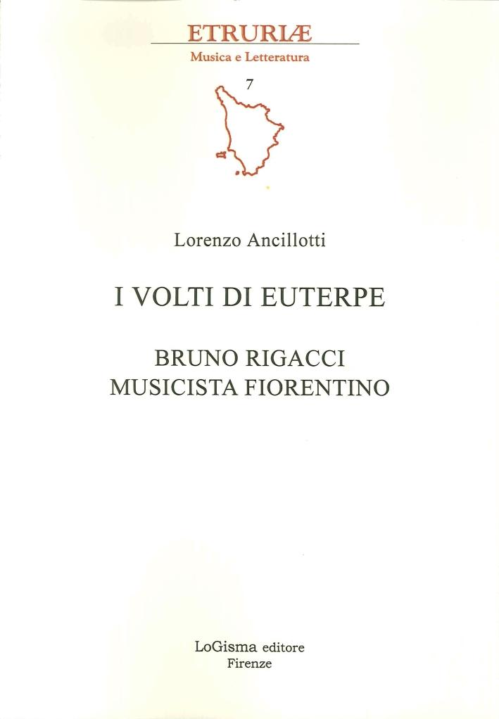 I Volti di Euterpe. Bruno Rigacci Musicista Fiorentino