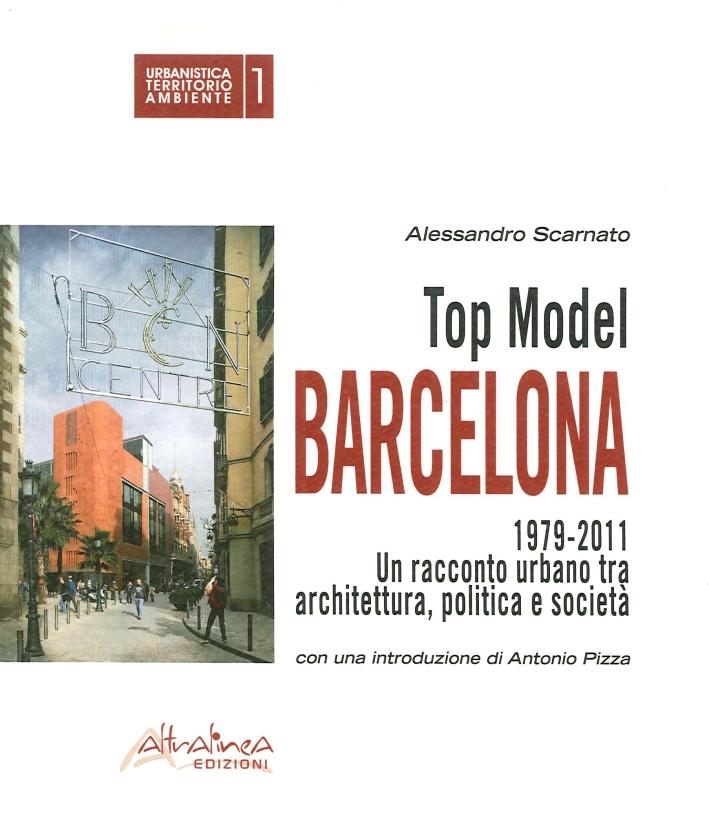 Top model Barcelona 1979-2011. Un racconto urbano tra architettura, politica e società