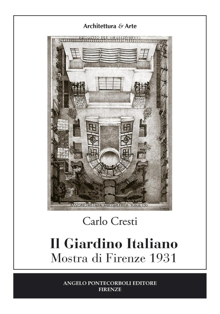 Il giardino italiano. Mostra di Firenze 1931