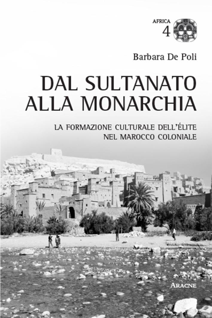 Dal sultano alla monarchia. La formazione culturale dell'élite nel Marocco coloniale