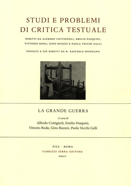 Studi e Problemi di Critica Testuale. La Grande Guerra. Vol. 91. 2. 2015.