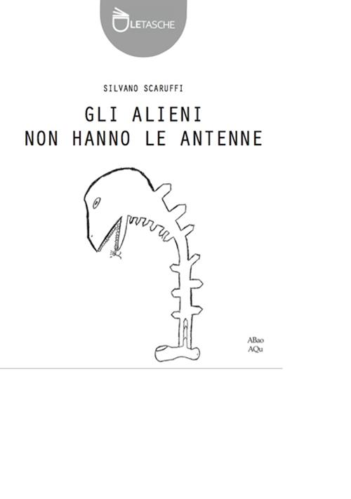 Gli alieni non hanno le antenne.