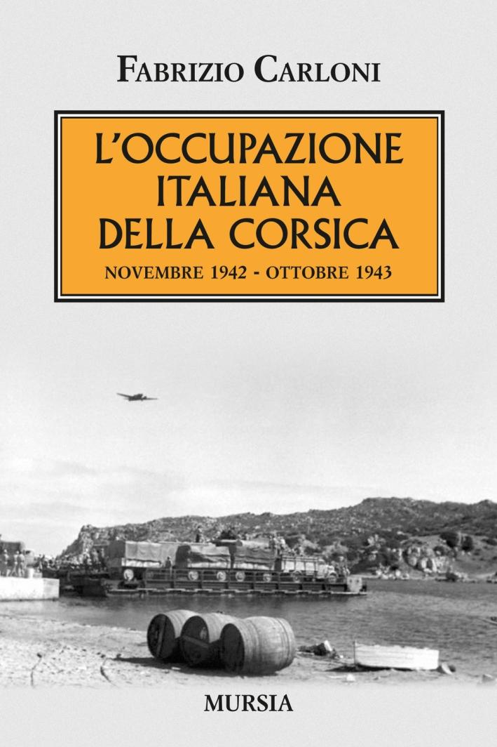 L'occupazione italiana della Corsica. Novembre 1942-ottobre 1943.