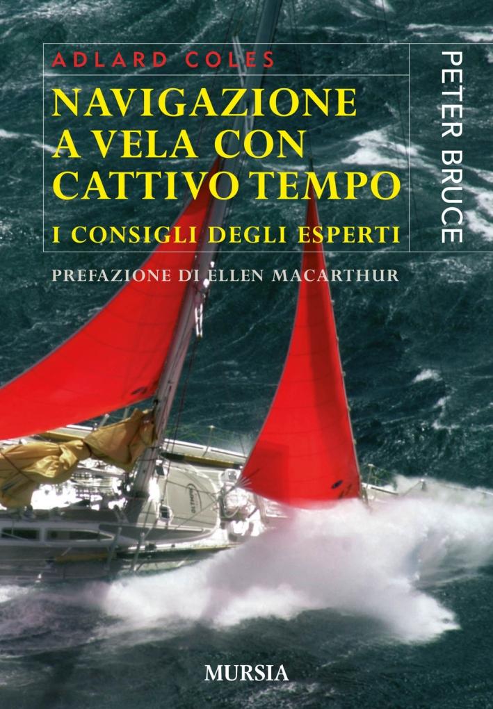 Navigazione a Vela con Cattivo Tempo. I Consigli degli Esperti.