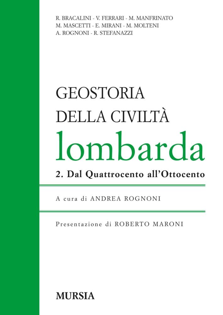 Geostoria della civiltà Lombarda. Vol. 2: Dal Quattrocento all'Ottocento.