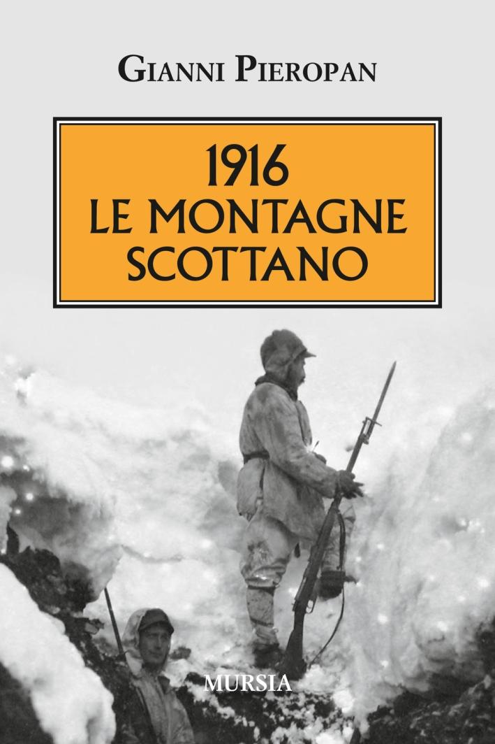 1916. Le montagne scottano