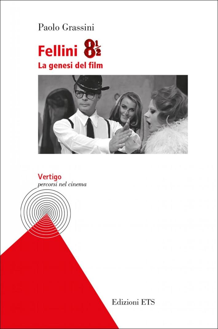 Fellini 8 1/2. La Genesi del Film.