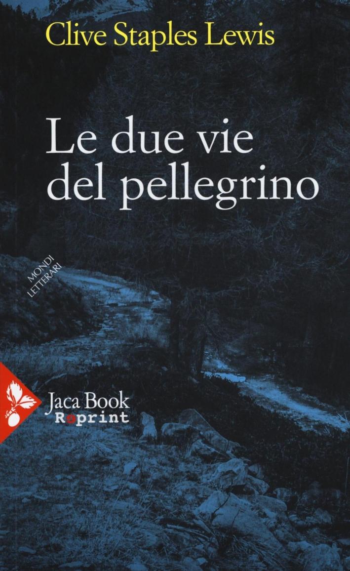 Le Due Vie del Pellegrino.