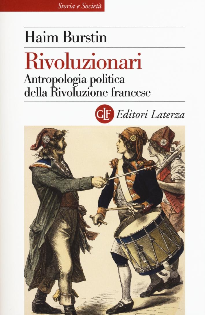 Rivoluzionari. Antropologia politica della Rivoluzione Francese.