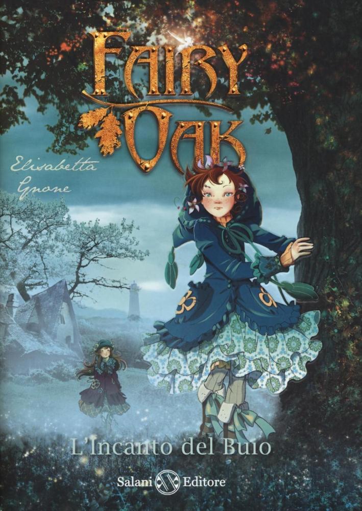 L'incanto del buio. Fairy Oak. Vol. 2.