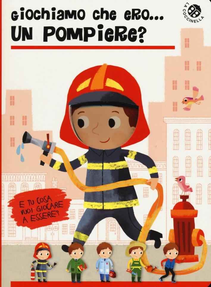 Giochiamo che ero un pompiere?
