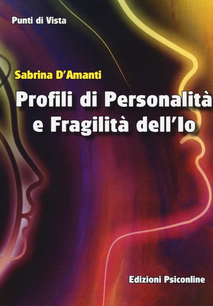Profili di personalità e fragilità dell'io.