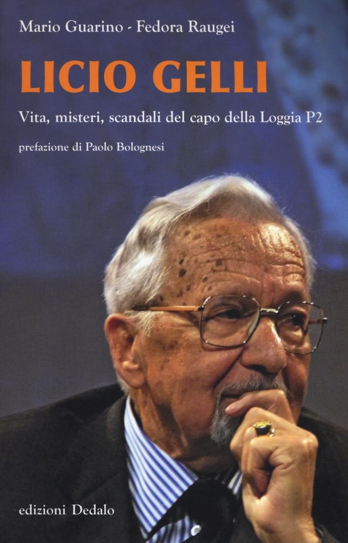 Licio Gelli vita, misteri, scandali.