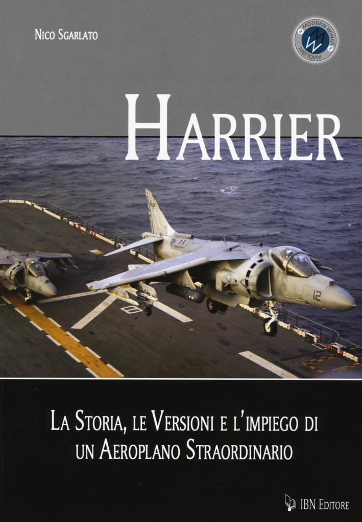 Harrier. La storia, le versioni e l'impiego di un aeroplano straordinario