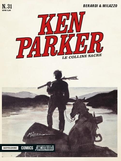 Le colline sacre. Ken Parker classic. Vol. 31