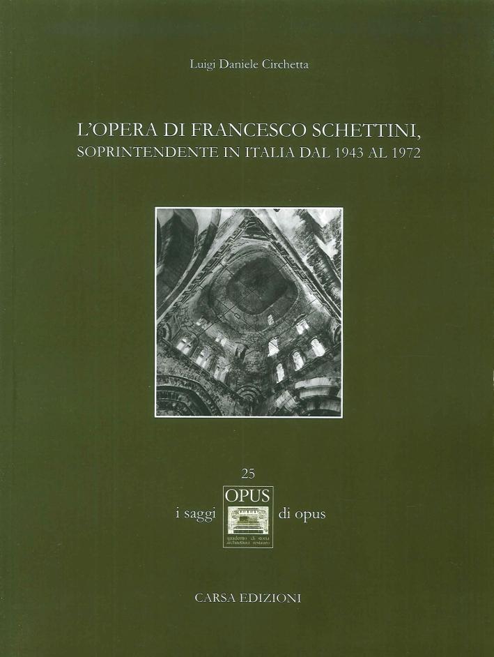 L'Opera di Francesco Schettini, Soprintendente in Italia dal 1943 al 1972