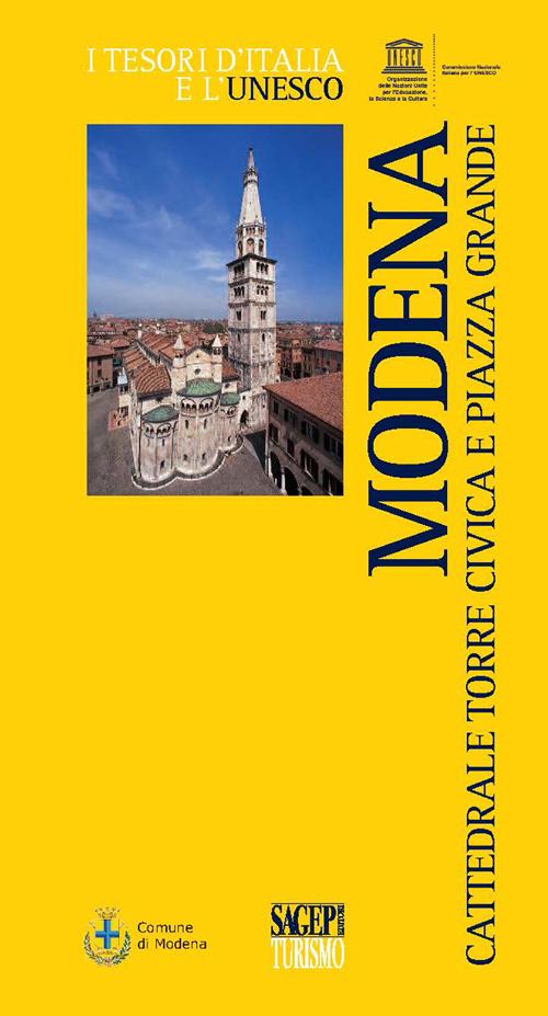 Modena. Cattedrale, Torre Civica e Piazza Grande