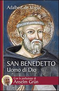 San Benedetto. Uomo di Dio