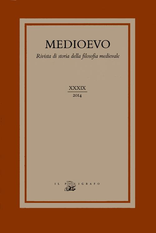 Medioevo. Rivista di storia della filosofia medievale.Vol. 39.