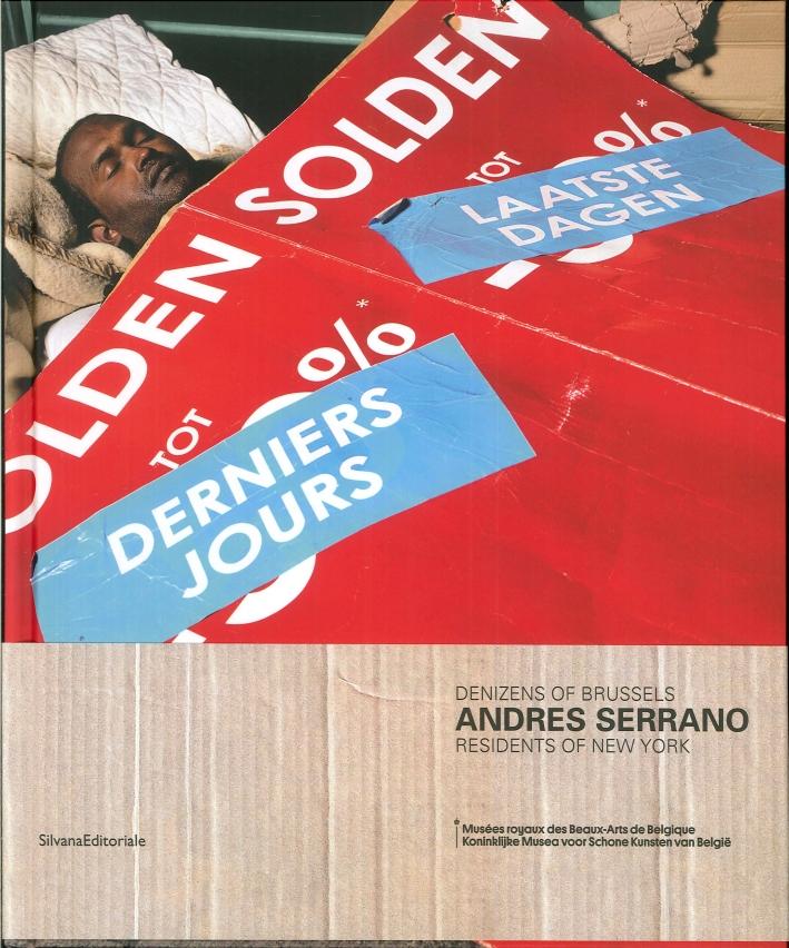 Andres Serrano. Denizens of Brussels. Residents of New York