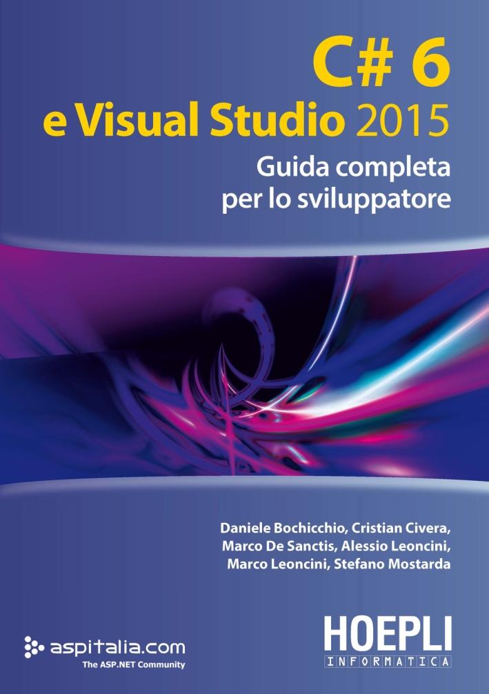 C#6 e Visual studio 2015. Guida completa per lo sviluppatore