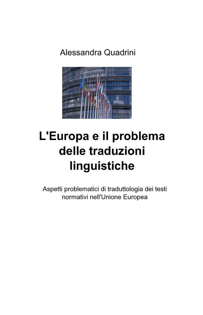 L'Europa e il problema delle traduzioni linguistiche. Aspetti problematici di traduttologia dei testi normativi nell'Unione Europea