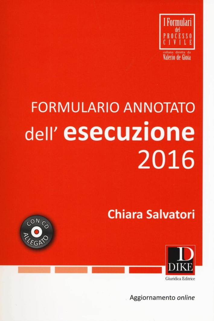 Formulario annotato dell'esecuzione 2016. Con CD-ROM