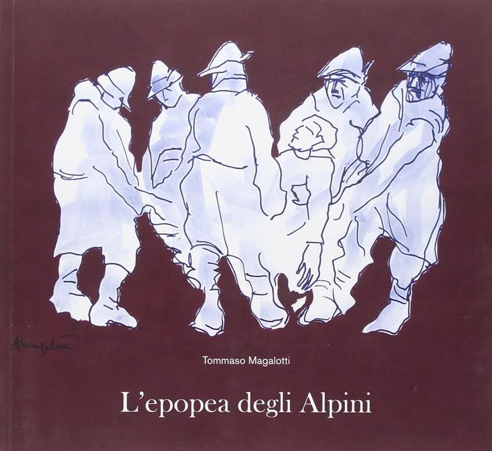 A difesa delle Dolomiti. Epopea degli Alpini