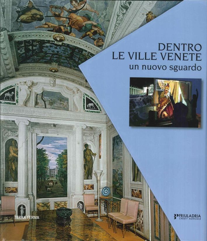 Dentro le Ville Venete. Un Nuovo Sguardo