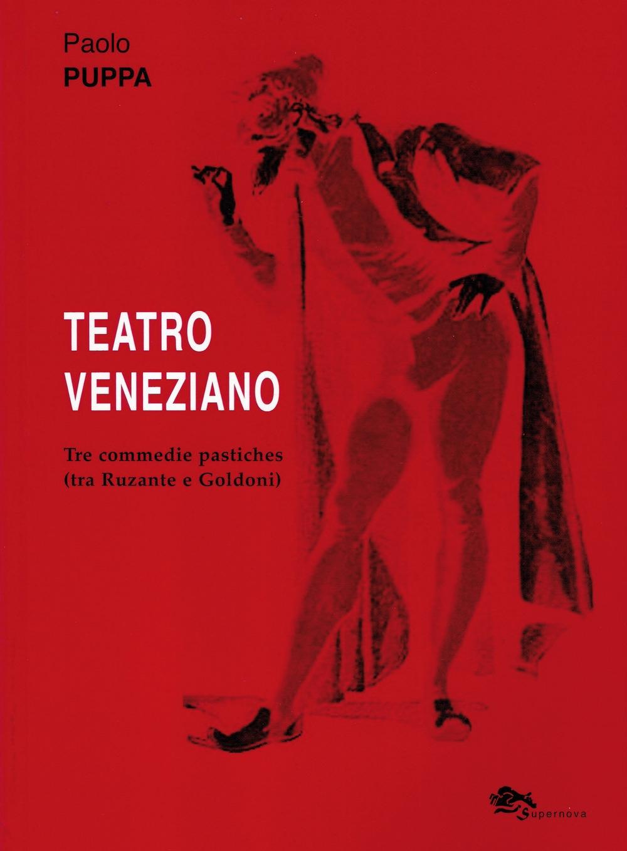Teatro veneziano. Tre commedie pastiches (tra Ruzante e Goldoni)