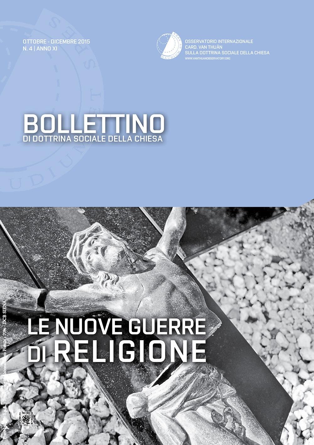 Bollettino di Dottrina Sociale della Chiesa. Anno XI, N.4, Ottobre-Dicembre 2015. Le Nuove Guerre di Religione