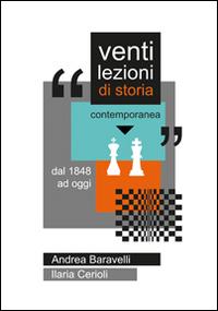 Venti lezioni di storia contemporanea. Dal 1848 ad oggi