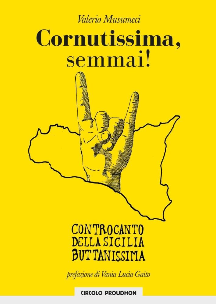 Cornutissima, semmai! Controcanto della Sicilia buttanissima