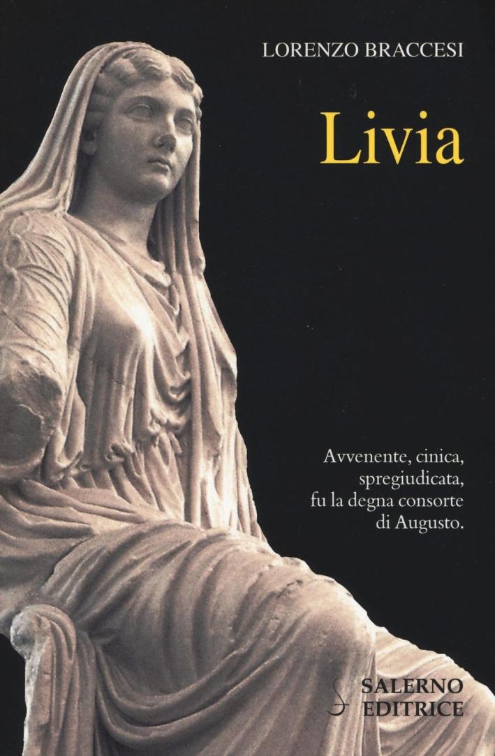 Livia. Avvenente, cinica, spregiudicata, fu la degna consorte di Augusto.
