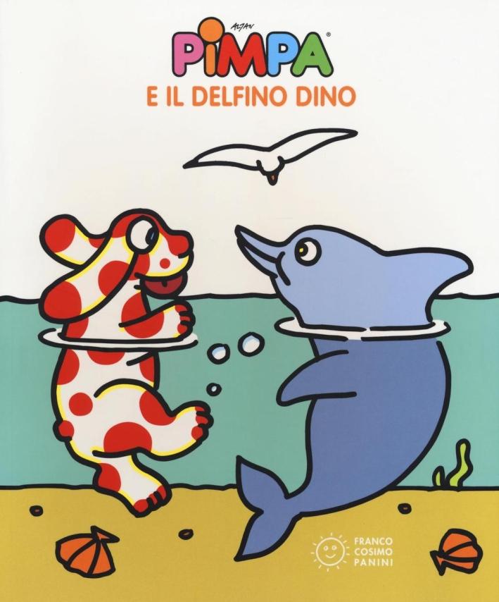 Pimpa e il delfino Dino. Ediz. illustrata