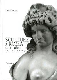 """Sculture a Roma 1534-1621. Da Paolo III Farnese a Paolo V Borghese."" + BOOK"