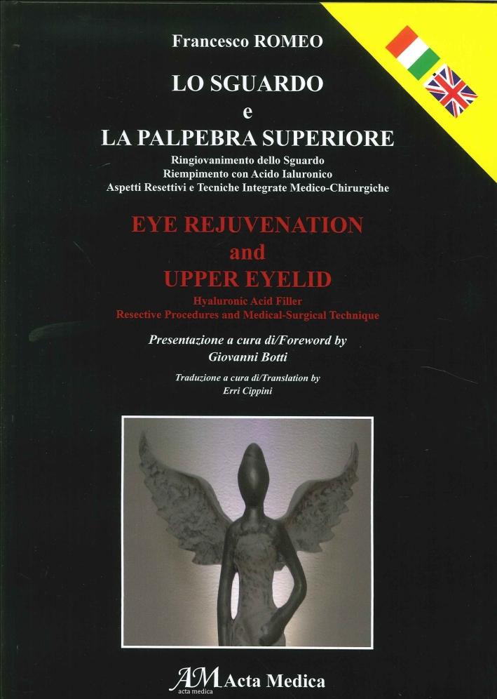 Lo Sguardo e la Palpebra Superiore. Eye Rejuvenation and Upper Eyelid.