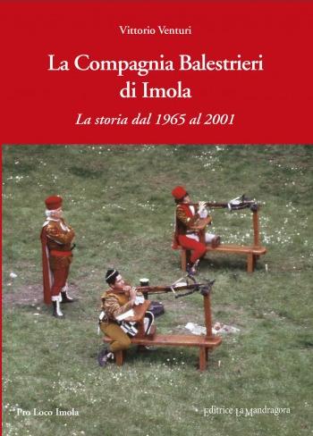 La Compagnia Balestrieri di Imola. La storia dal 1965 al 2001