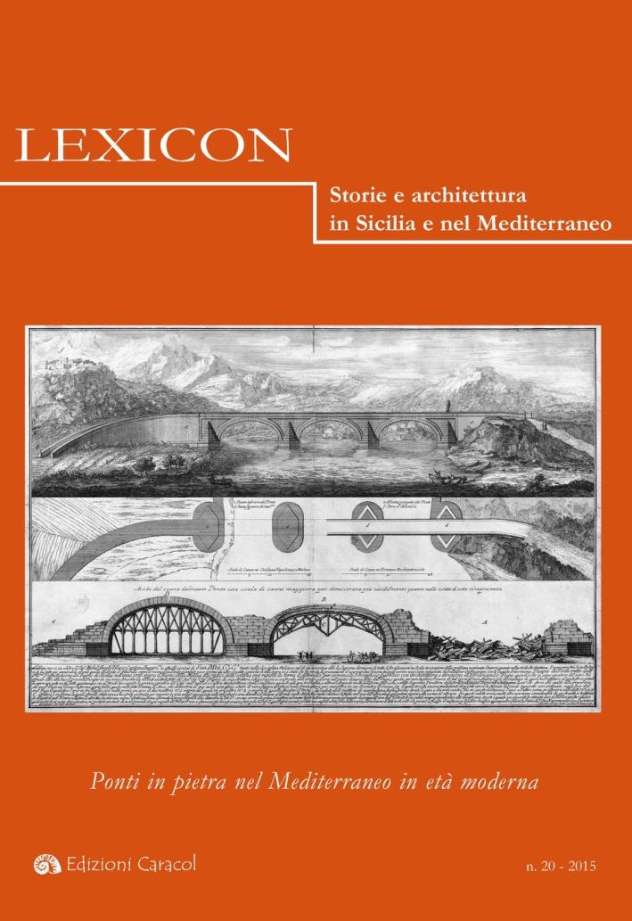 Lexicon. Storie e Architettura in Sicilia e nel Mediterraneo. Ediz. Italiana e Spagnola. Vol. 20: Ponti in Pietra nel Mediterraneo in Età Moderna.