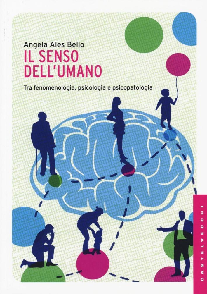 Il senso dell'umano. Tra fenomenologia, psicologia e psicopatologia.
