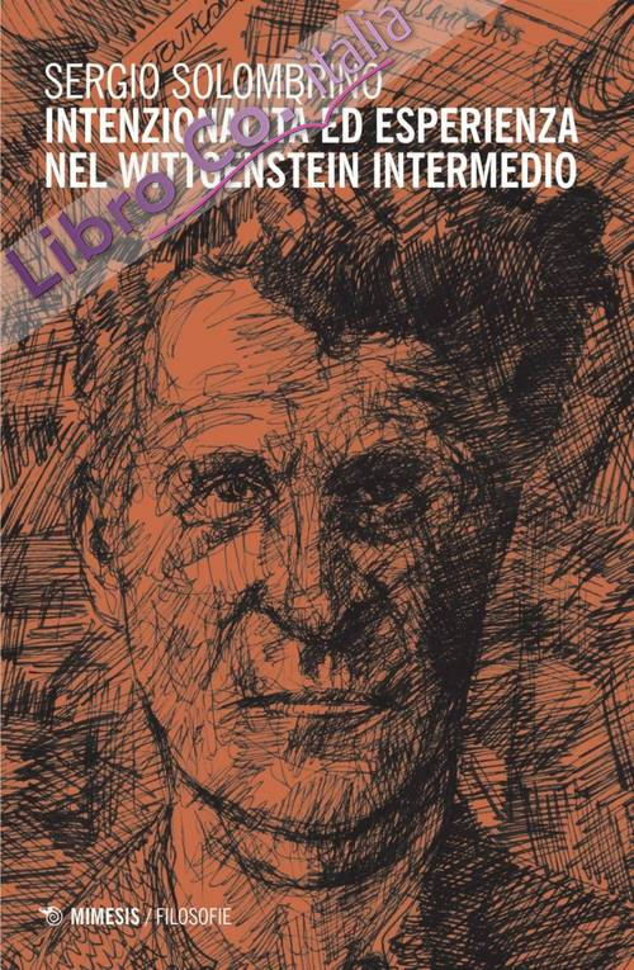 Intenzionalità ed esperienza nel Wittgenstein intermedio.