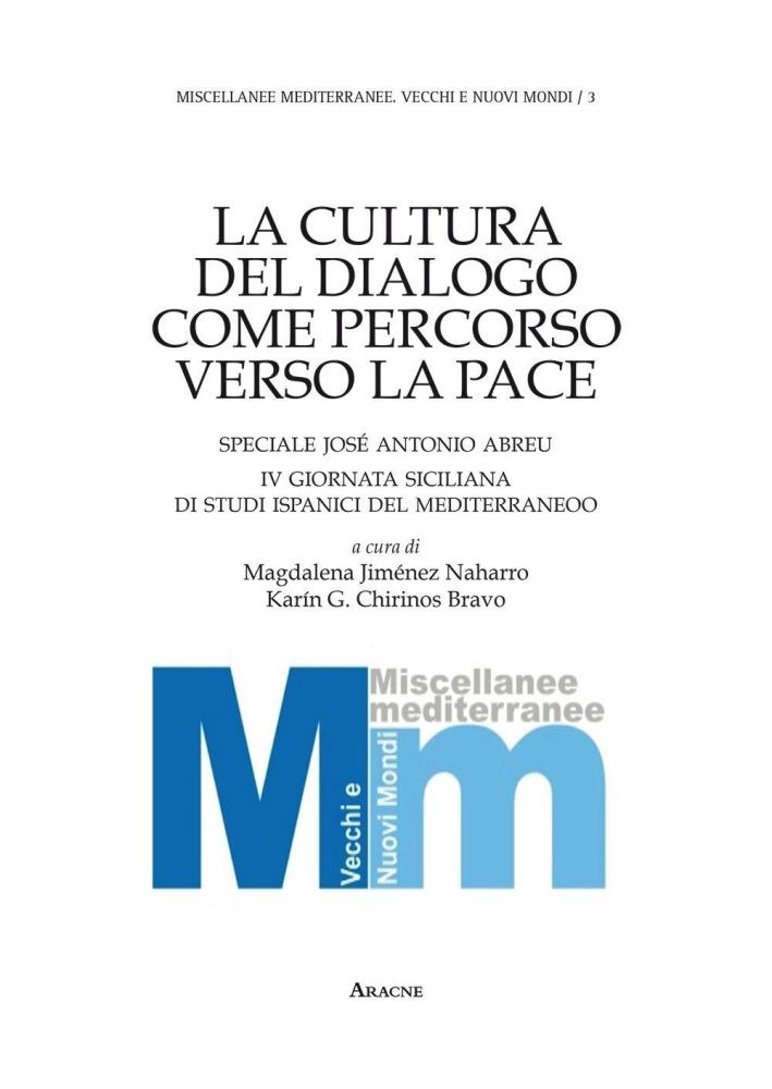 La cultura del dialogo come percorso verso la pace. Speciale José Antonio Abreu. 4° Giornata siciliana di studi ispanici del Mediterraneo