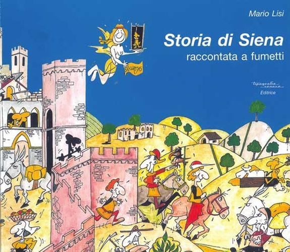 Storia di Siena raccontat a fumetti.